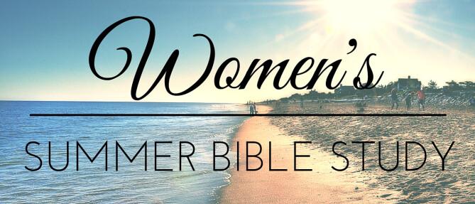 Women's Summer Bible Study - Tuesdays 7:00 PM