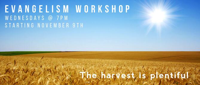 Evangelism Workshop - Wednesdays 7:00 PM