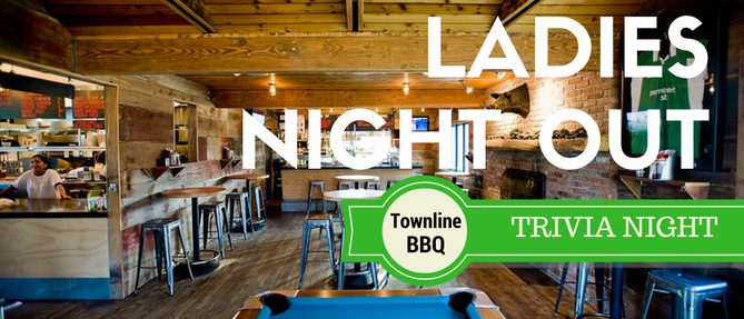 Ladies Night Out! Trivia @ Townline BBQ - Feb 27 2019 6:30 PM
