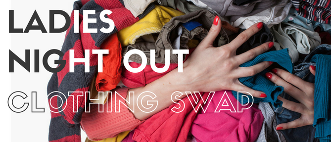 Ladies Night Out - Clothing Swap! - Apr 25 2018 7:00 PM