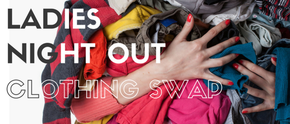 Ladies Night Out - Clothing Swap!