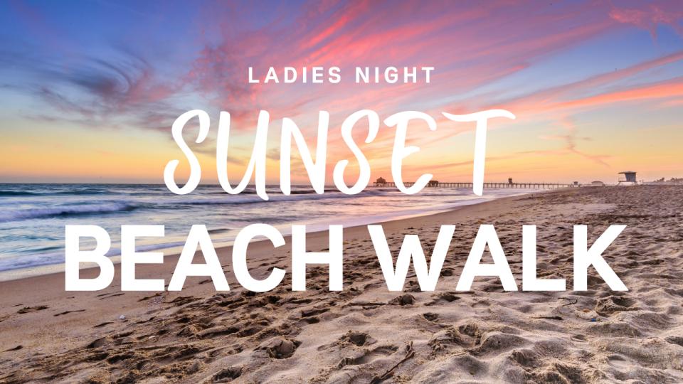Ladies Night: Beach Walk & Chill