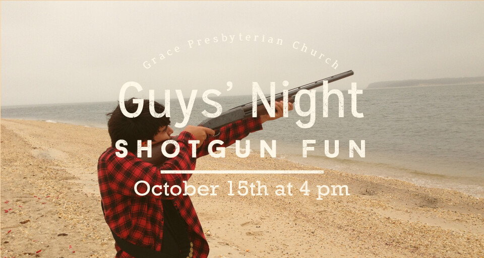 Guys Night - Shotgun Fun