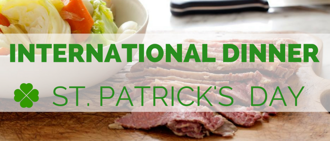 International Dinner - St. Patrick's Day - Mar 17 2018 6:00 PM