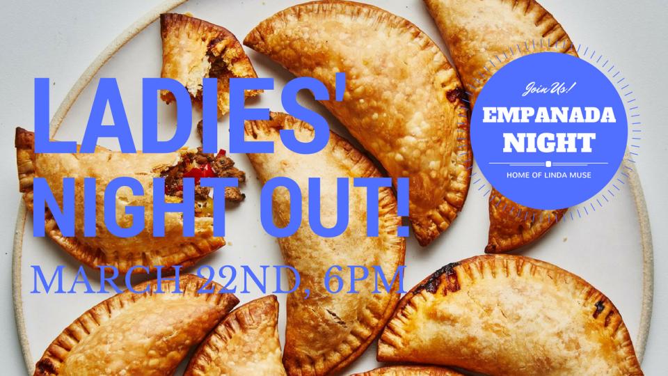 Ladies Night: Empanadas!