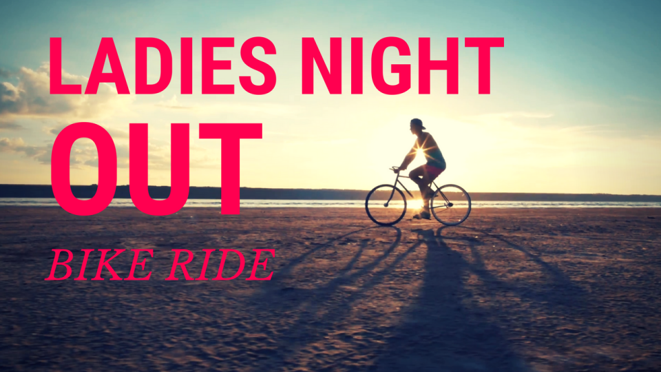 Ladies Night Out: Bike Ride