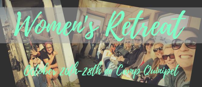 Women's Retreat - October 26th-28th - Oct 26 2018 5:00 PM