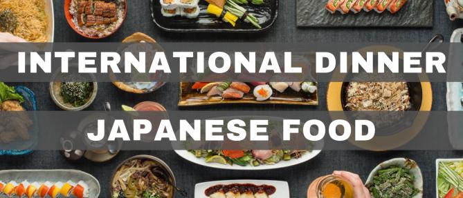 International Dinner: Japanese Food - Feb 16 2019 6:00 PM