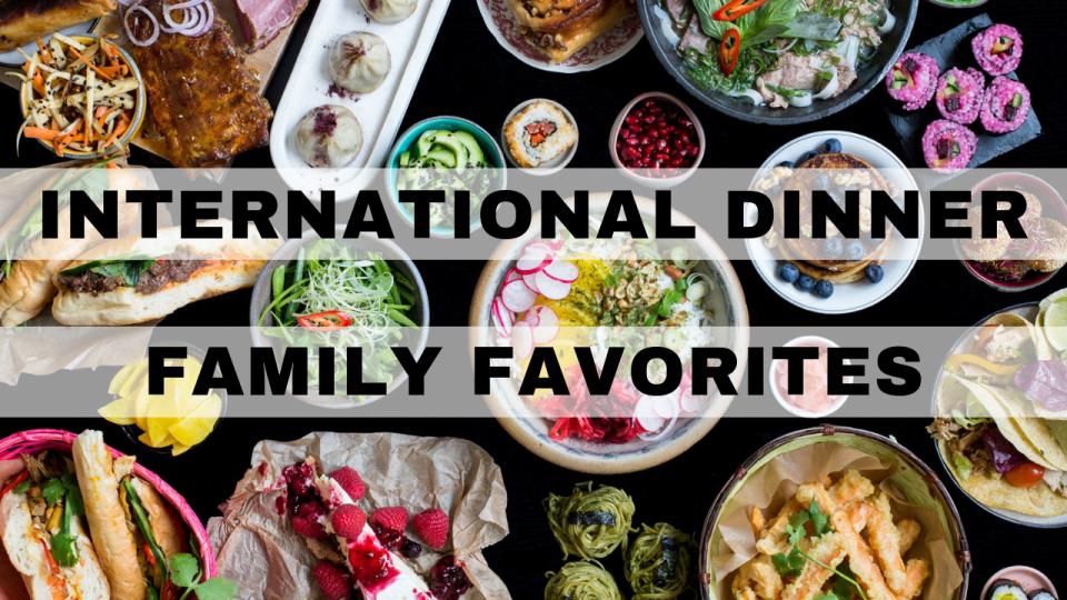 International Dinner - Family Favorites