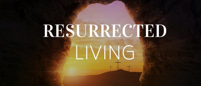 Resurrected Living