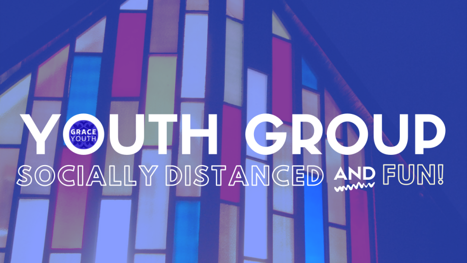 Youth Group (Socially Distanced AND Fun!)