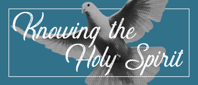 Knowing the Holy Spirit