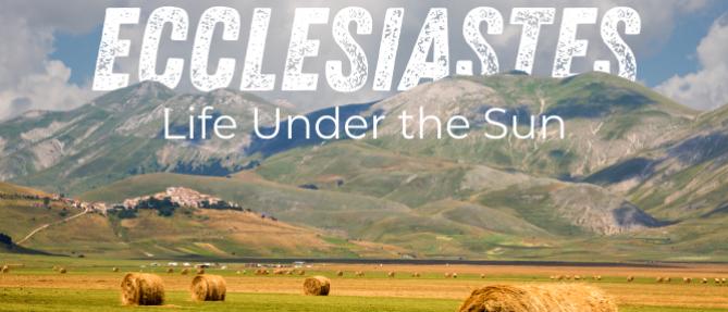 Ecclesiastes Life Under the Sun Sermon Series Rotator